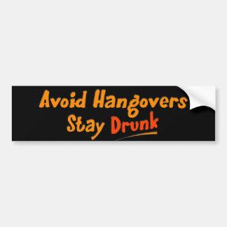 Avoid Hangovers - Stay Drunk Car Bumper Sticker