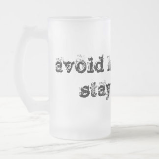 Avoid Hangovers Stay Drunk frosted mug