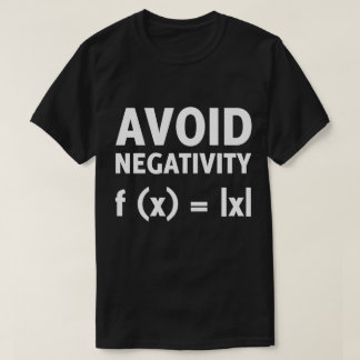 Avoid Negativity Hilarious Math T-Shirt