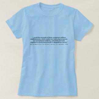 Avoid Overgrown Military Establishments Washington T-Shirt