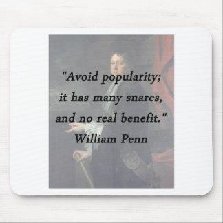 Avoid Popularity - William Penn Mouse Pad