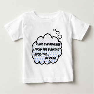 Avoid the Bunkers Baby T-Shirt