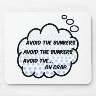 Avoid the Bunkers Mouse Pad