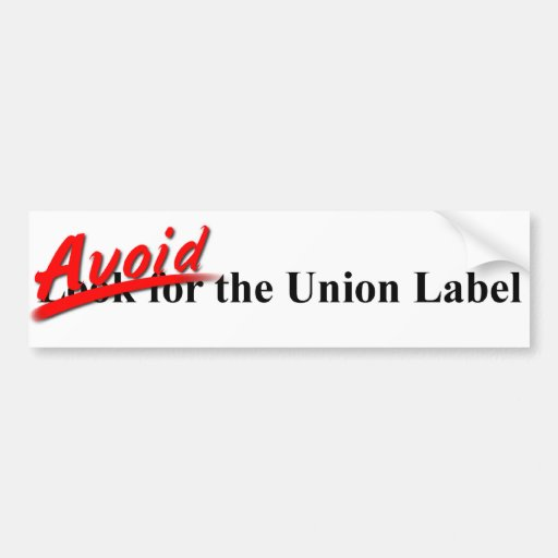 Avoid the Union Label Bumper Stickers