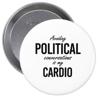 Avoiding political conversations is my cardio - -  pinback button