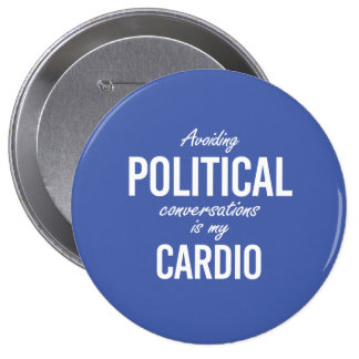 Avoiding political conversations is my cardio - wh button