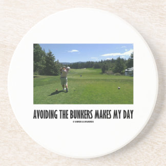 Avoiding The Bunkers Makes My Day Golf Humor Drink Coasters