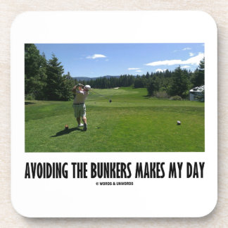 Avoiding The Bunkers Makes My Day Golf Humor Beverage Coasters