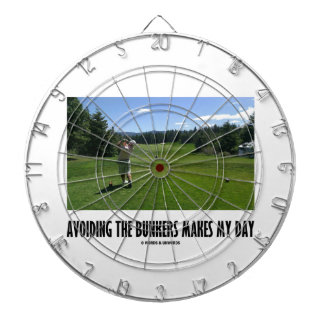 Avoiding The Bunkers Makes My Day (Golf Humor) Dartboard