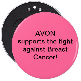 Avon supports the fight against Breast Cancer Pinback Button
