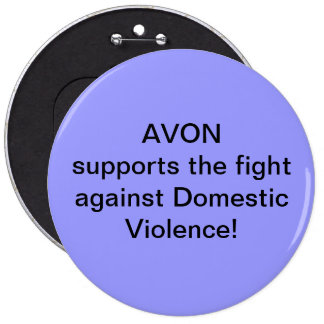 Avon supports the fight against Domestic Violence 6 Inch Round Button