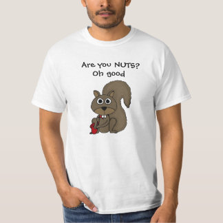 AW- Are You Nuts Squirrel Shirt