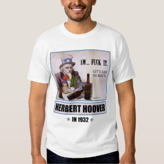 'Aw F*** It, Let's Re-Elect Hoover'  Light shirt