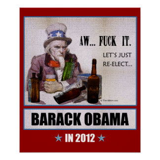 Aw F It Re-Elect Barack Obama Poster