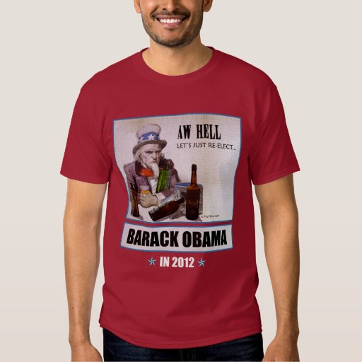 'Aw Hell, Let's Just Re-Elect Obama' (Dark) T-Shirt