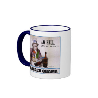 'Aw Hell, Let's Just Re-Elect Obama' Mug