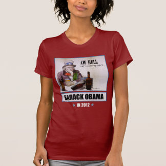 'Aw Hell, Let's Just Re-Elect Obama' (W-Dark) T-shirt
