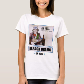 'Aw Hell, Let's Just Re-Elect Obama' (Womens) T-Shirt