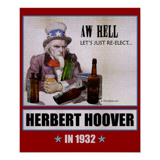 'Aw Hell, Let's, Re-Elect Herbert Hoover' Poster