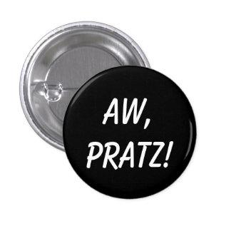 """""""Aw, pratz!"""" Button"""