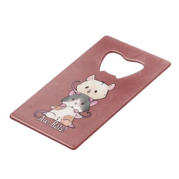 Art Themed Aw, Rats! Credit Card Bottle Opener