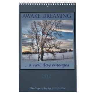 Awake Dreaming - 2012 Calendar by Jill Foster calendar