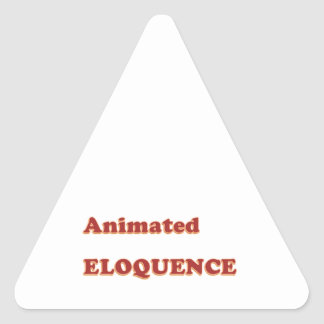 AWARD Gift:  ANIMATED ELOQUENCE word play Triangle Sticker