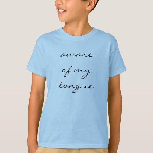 Aware of my tongue T-Shirt