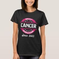 Awareness Breast Cancer Survivor Since 2003 T-Shirt