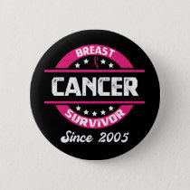 Awareness Breast Cancer Survivor Since 2005 Button