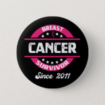 Awareness Breast Cancer Survivor Since 2011 Button
