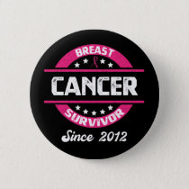 Awareness Breast Cancer Survivor Since 2012 Button