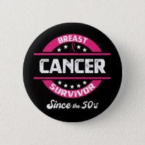 Awareness Breast Cancer Survivor Since 50s Button