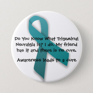 Awareness Leads To A Cure- Trigeminal Neuralgia Pinback Button