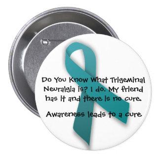 Awareness Leads To A Cure- Trigeminal Neuralgia Pinback Button