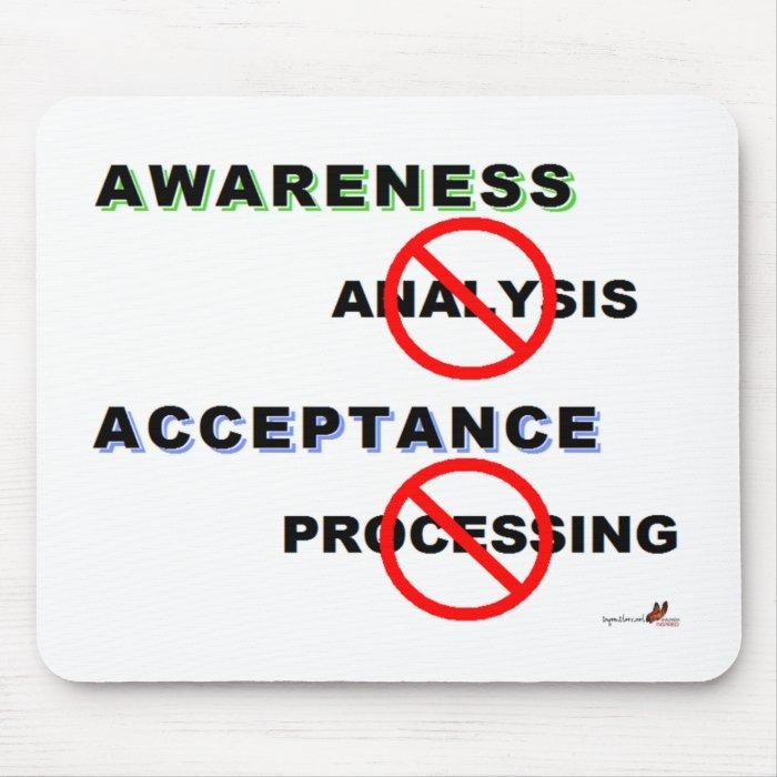 Awareness, not analysis mouse pad