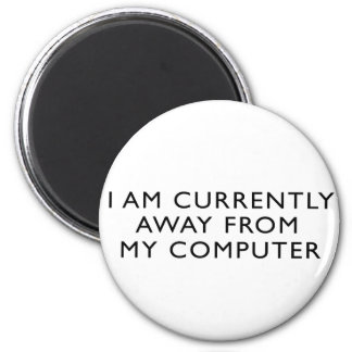 Away From My Computer 2 Inch Round Magnet