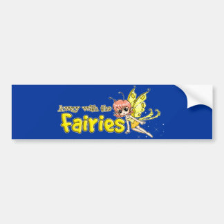 Away with the fairies bumper stickers