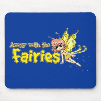 Away with the fairies mouse pad