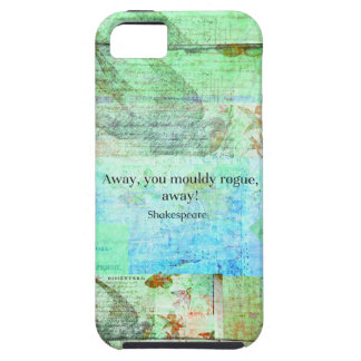 Away, you mouldy rogue, away! Shakespeare Insult iPhone 5 Cover