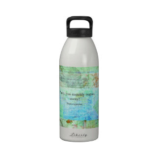 Away, you mouldy rogue, away! Shakespeare Insult Reusable Water Bottle
