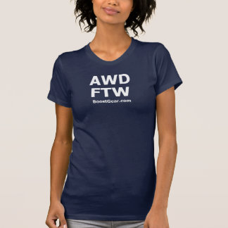 AWD - FTW - Ladies T-Shirt by BoostGear.com