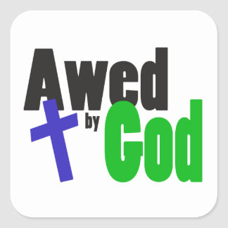Awed by God Square Sticker