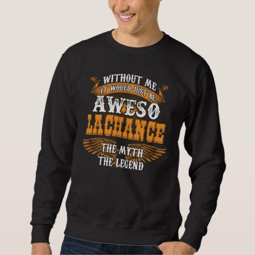 Aweso LACHANCE A True Living Legend Sweatshirt