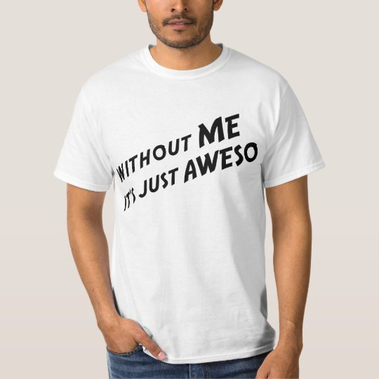 Aweso Me T-Shirt