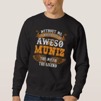 Aweso MUNIZ A True Living Legend Sweatshirt