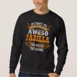 Aweso PADILLA A True Living Legend Sweatshirt