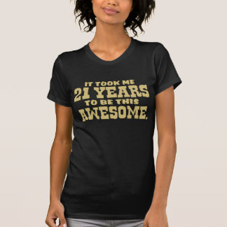 Awesome 21 Year Old Tees