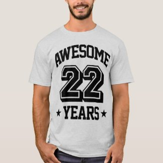 Awesome 22 Years T-Shirt