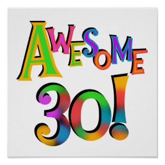 Awesome 30 Birthday T-shirts and Gifts Poster